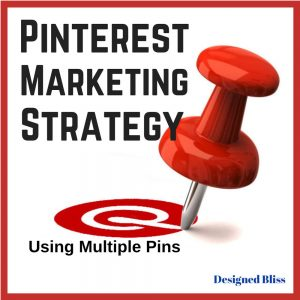Pinterest Marketing Strategy Using Multiple Pins