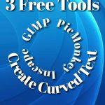 3 Free Curved Text Tools – Inkscape vs GIMP vs PicMonkey